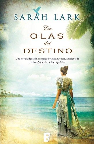 Las olas del destino (Serie del Caribe 2): Serie Jamaica V. II por Sarah Lark
