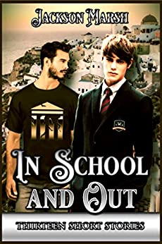 In School and Out: 13 short stories of gay love by [Marsh, Jackson]