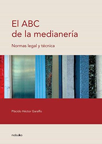 El ABC De La Medianeria / the ABC of Party Wall: Normas Legales Y Tecnicas