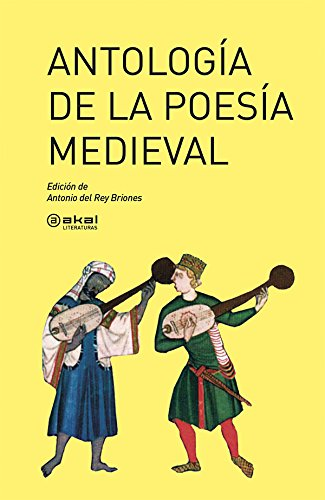Antologia De La Poesia Medieval / Anthology of Medieval Poetry (Akal Literaturas) por Antonio Del Rey Briones