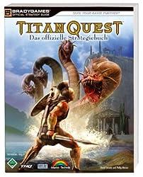 Titan Quest - Das offizielle Strategiebuch - Walkthrough, großes Bestiarium, die besten Taktiken (Brady Games)