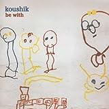 Songtexte von Koushik - Be With