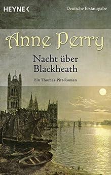 Nacht über Blackheath: Ein Thomas-Pitt-Roman (Die Thomas & Charlotte-Pitt-Romane 29) von [Perry, Anne]