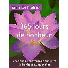 365 jours de bonheur: citations et proverbes pour vivre le bonheur au quotidien (French Edition)