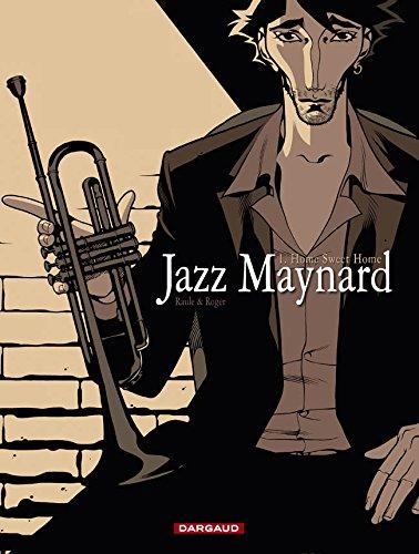 Jazz Maynard - tome 1 - Home Sweet Home par Raule