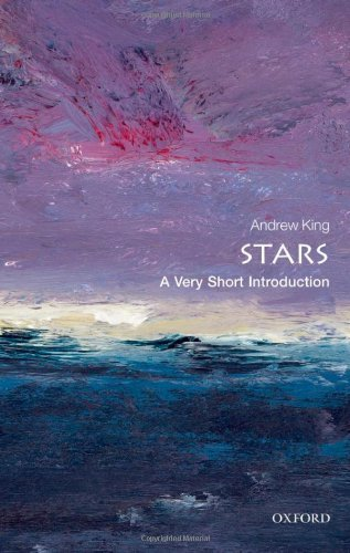 Stars: A Very Short Introduction (Very Short Introductions) by King, Andrew (July 26, 2012) Paperback