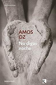 No digas noche par Amos Oz
