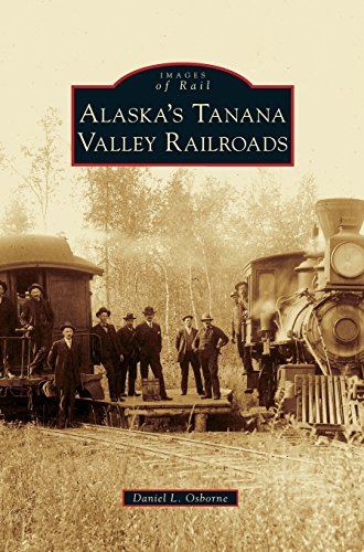 Alaska's Tanana Valley Railroads (Bearing Gauge)