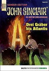 John Sinclair Sonder-Edition - Folge 055: Drei Gräber bis Atlantis
