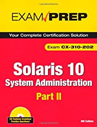 Solaris 10 System Administration Exam Prep: Exam CX-310-202 Part 2 Book/CD Package: Exam CX-310-202 Part II