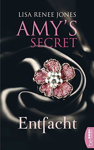 Entfacht: Amy's Secret (Das Geheimnis der Miss Bensen 1) (Lisa Renee Jones-serie)