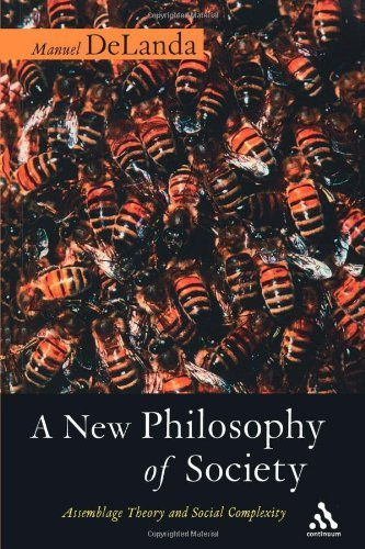A New Philosophy of Society: Assemblage Theory and Social Complexity by DeLanda, Manuel (2011) Paperback