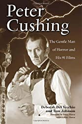 Peter Cushing: The Gentle Man of Horror and His 91 Films by Deborah Del Vecchio (2009-09-30)