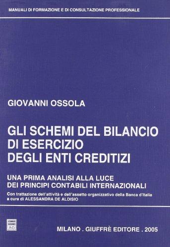 Gli schemi del bilancio di esercizio degli enti creditizi. Una prima analisi alla luce dei principi contabili internazionali (Manuali formazione e consultazione prof.)