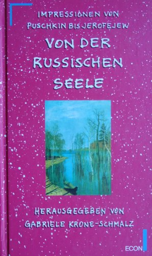 Von der russischen Seele. Impressionen von Puschkin bis Jerofejew