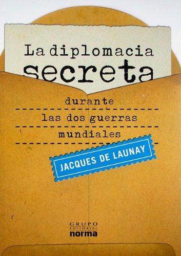 La diplomacia Secreta/ The Secret Diplomacy