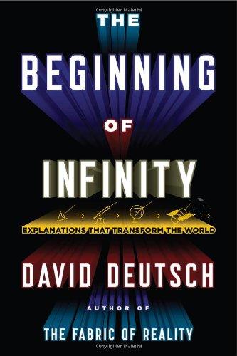 The Beginning of Infinity: Explanations That Transform the World por David Deutsch