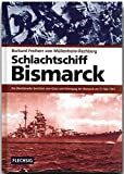 ZEITGESCHICHTE - Schlachtschiff Bismarck - Ein Überlebender berichtet vom Glanz und Untergang der Bismarck am 28. Mai 1941 - FLECHSIG Verlag (Flechsig - Geschichte/Zeitgeschichte) - Burkard Freiherr von Müllenheim-Rechberg