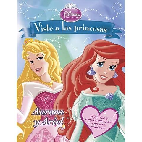 Viste A Las Princesas. Aurora Y Ariel. Libro De Recortables (Princesas (disney))