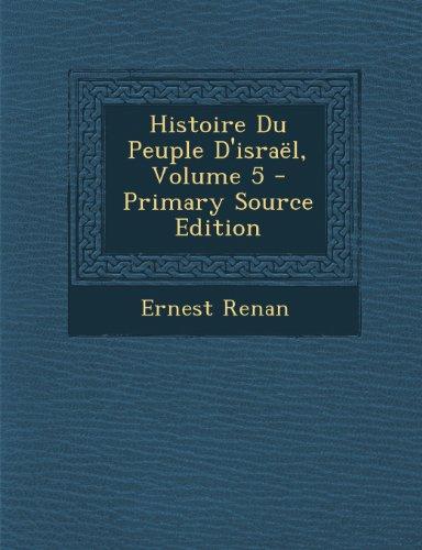 Histoire Du Peuple D'Israel, Volume 5 par Ernest Renan
