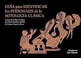Image de Guía Para Identificar Los Personajes De La Mitología Clásica (Cuadernos Arte Cátedra)