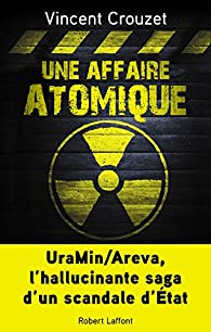 Une affaire atomique par Vincent Crouzet