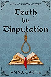 Death by Disputation (A Francis Bacon Mystery Book 2) (English Edition)