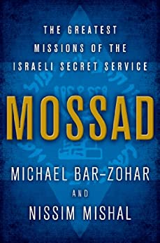 Mossad: The Greatest Missions of the Israeli Secret Service von [Bar-Zohar, Michael, Mishal, Nissim]