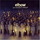 Grace Under Pressure / Switching Off by Elbow