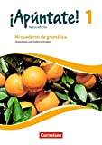 ¡Apúntate! - Nueva edición: Band 1 - Mi cuaderno de gramática: Grammatik zum Selberschreiben mit eingelegtem Lösungsheft