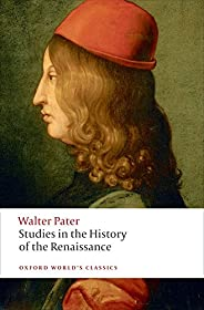 Studies in the History of the Renaissance n/e (Oxford World's Classics)