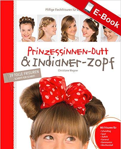 Prinzessinnen-Dutt & Indianer-Zopf: Pfiffige Flechtfrisuren für Kids & Teens
