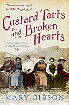Custard Tarts and Broken Hearts (The Factory Girls) by [Gibson, Mary]