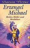 Erzengel Michael: Heiler, Helfer und Beschützer (0)