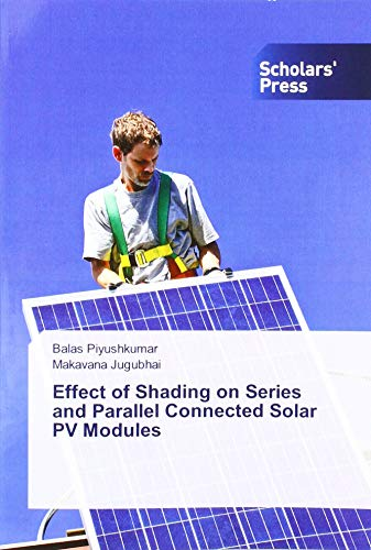 Effect of Shading on Series and Parallel Connected Solar PV Modules -