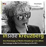 Inside Kreuzberg: Eine Hommage auf Berlin-Kreuzberg in den 80ern An homage to Berlin-Kreuzberg in the 80ies