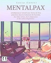 Mentalpax: Antidépresseur naturel sous forme de livre préconisé dans le traitement de l'anxiété, des idées noires, de la dépression et des autres diagnostics