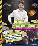 Drum-Recording Guide: Perfekter Drum-Sound mit kleinem Budget (mit DVD)
