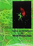 GUÍA DE ESTUDIO DE NEUROFISIOLOGÍA