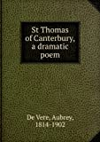 St. Thomas of Canterbury a dramatic poem. 1