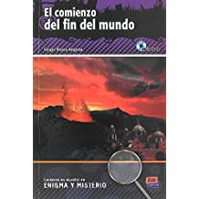 El comienzo del fin del mundo - Libro + CD (Lecturas de Español Eenigma y misterio)
