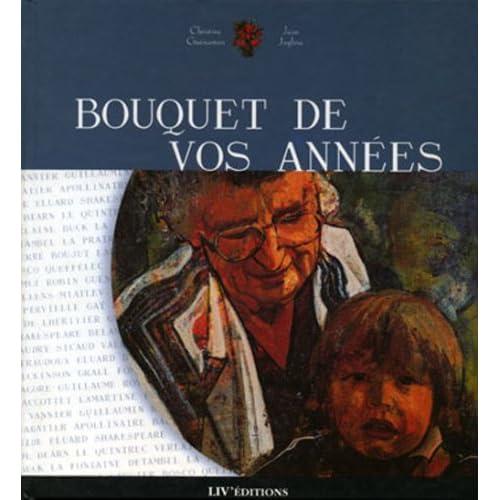 Bouquet de vos années: Anthologie du grand âge. Prose, poésie, photographie