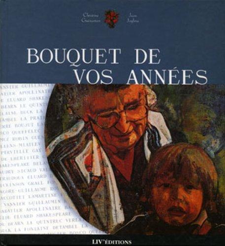 Bouquet de vos années: Anthologie du grand âge. Prose, poésie, photographie par Christine Guénanten