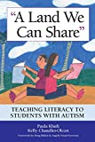 A Land We Can Share: Teaching Literacy for Students with Autism