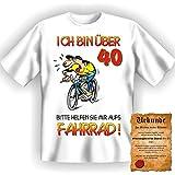 Lustige Sprüche Fun Tshirt Ich bin über 40- Bitte helfen Sie mir aufs Fahrrad! - 40. Geburtstag tshirt mit Urkunde!