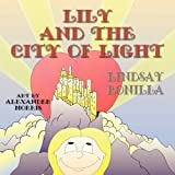 Lily and the City of Light by Lindsay Bonilla (2010-10-28)