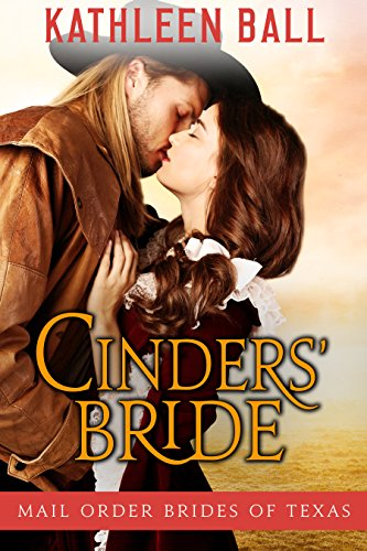 Cinders' Bride (Mail Order Brides of Texas Book 1) (English Edition) por Kathleen Ball