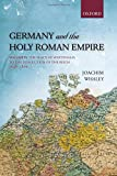 Germany and the Holy Roman Empire: Volume Ii: The Peace Of Westphalia To The Dissolution Of The Reich, 1648-1806 (Oxford History Of Early Modern Europe): Volume 2