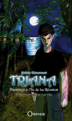 Triana, vacances  l'le de La Runion, Tome 1 : Premier sjour sur l'le