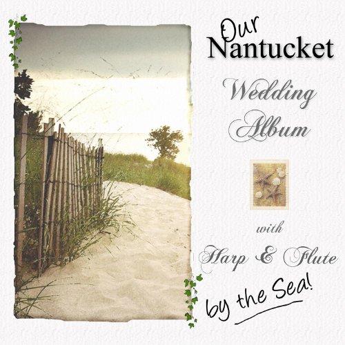 Our Nantucket Wedding Album -